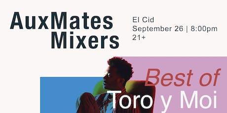 AuxMates Mixers: Best of Toro y Moi tickets
