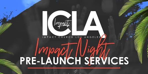 Impact Church Los Angeles LAUNCH!