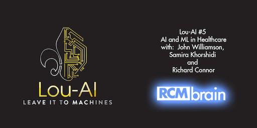 Lou-AI #5: w/ RCM Brain (AI and ML in Healthcare)