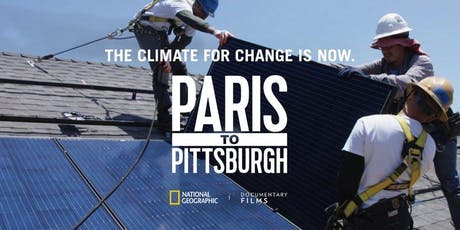 The Climate for Change is Now: Paris to Pittsburgh Film Screening tickets