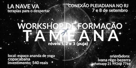 WORKSHOP DE FORMAÇÃO EM TAMEANA ingressos