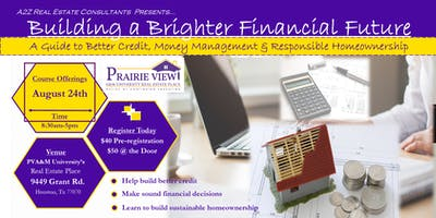 Building a Brighter Financial Future - Credit, Money Management & Homeowner