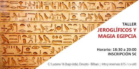 """Taller práctico """"JEROGLÍFICOS Y MAGIA EGIPCIA"""" entradas"""