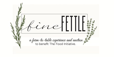Fine Fettle: farm-to-table tickets