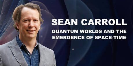 Sean Carroll: Quantum Worlds and the Emergence of Space-Time tickets
