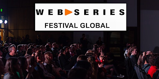 Submit to Web Series Global Festival