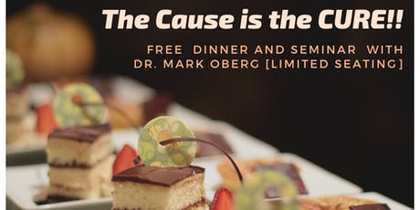 The Cause is the CURE! Dinner with Dr. Mark Oberg tickets