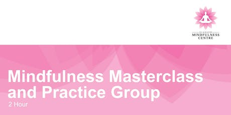 MINDFULNESS MASTER CLASS AND PRACTICE GROUP FRIDAY 04/10/2019 tickets
