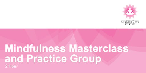 MINDFULNESS MASTER CLASS AND PRACTICE GROUP FRIDAY 04/10/2019