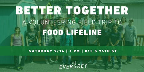 Better Together: A Volunteering Field Trip to Food Lifeline tickets