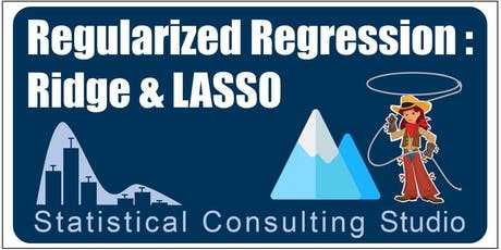 Stat Studio Workshops -Fall 2019, Day 5/7- Regularized Regression (Ridge/LASSO) tickets