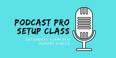 Podcast Set Up Class : Everything You Need To Know tickets
