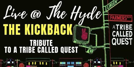 Live at The Hyde: Fathom DJ + The Kickback: Tribute to A Tribe Called Quest | Hosted by SB  tickets