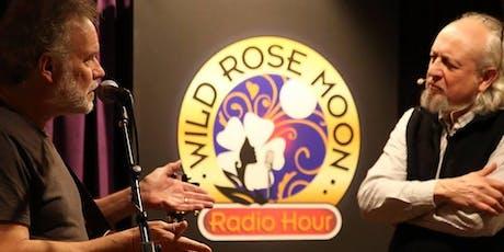 The Wild Rose Moon Radio Hour with Bill Scorzari tickets
