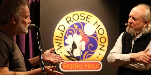 The Wild Rose Moon Radio Hour with Bill Scorzari