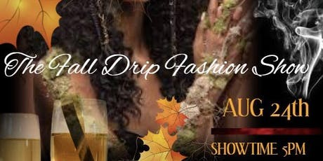 The Fall Drip Fashion Show tickets