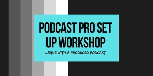 Podcast Set Up Bootcamp : Leave with a Produced Podcast