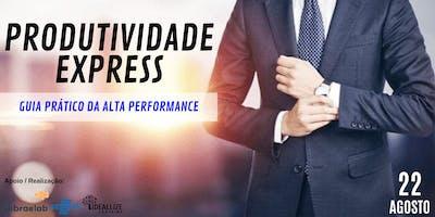 PRODUTIVIDADE EXPRESS - GUIA PRÁTICO DE ALTA PERFORMANCE!!!