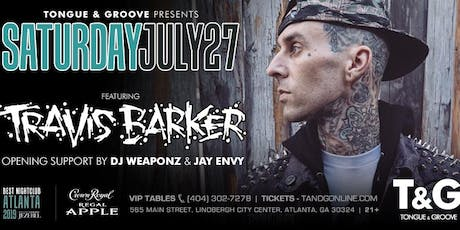 TRAVIS BARKER at Tongue and Groove Saturday, July 27th tickets