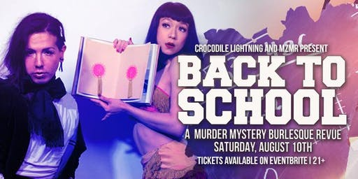 Back to School: The Murder Mystery Burlesque Revue