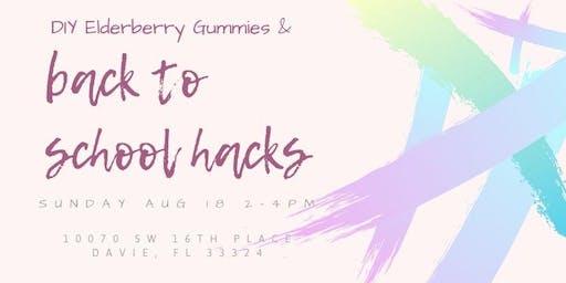Elderberry Gummies & Back to School Hacks