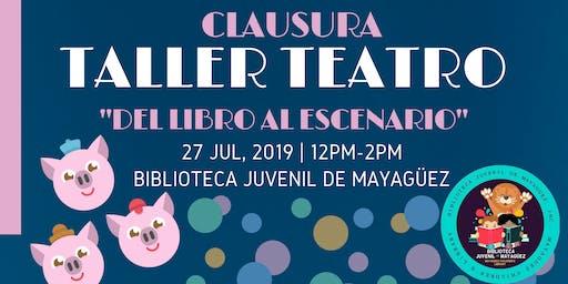 """Clausura del Taller de Teatro """"Del Libro al Escenario"""""""