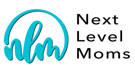Next Level Moms Launch Event! tickets