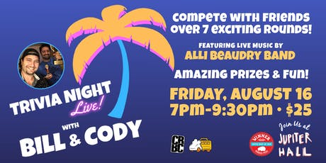 Trivia Night Live! with Bill & Cody at Jupiter Hall tickets