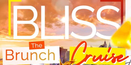 BLISS ~ BRUNCH CRUISE tickets