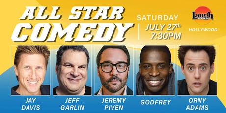 Jeff Garlin, Jeremy Piven, and more - All-Star Comedy! tickets