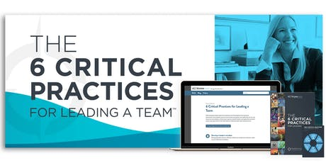 Equipping First-Level Leaders with the Essential Skills and Tools to Lead a Team: The 6 Critical Practices for Leading a Team - Webcast tickets
