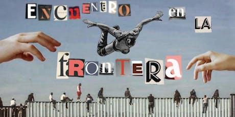 Encuentro en la Frontera DAY 2 tickets