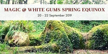 Magic at White Gums Spring Equinox Gathering tickets