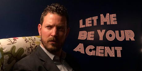LET ME BE YOUR AGENT tickets