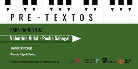 Pretextos para piano y voz con Valentina Vidal - Pocho Sabogal entradas