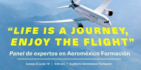 Life is a journey, enjoy the flight. boletos