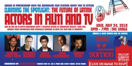 Dominican Film Festival & Viacom SOMOS Present: The Future of LatinX Actors in Film and TV tickets