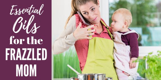 Essential Oils for the Frazzled Mom