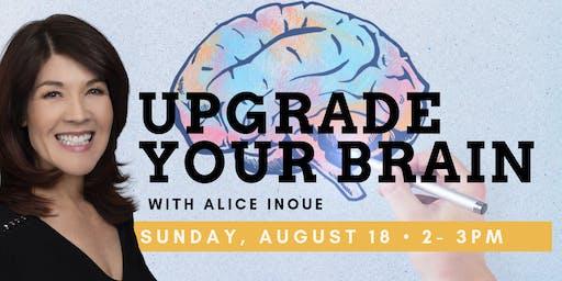 Upgrade Your Brain with Alice Inoue