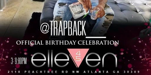 TRAPBACK CELEB BDAY FINALE! ATL's #1 & Only Sunday Day/Night indoor/outdoor Party! DAYTOX @ 1145 Lounge in Buckhead! Eat, Sip, & enjoy Hookah! 3pm-12am! Every Sunday! Get tickets now!(SWIRL)