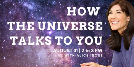 How the Universe Talks to You with Alice Inoue tickets