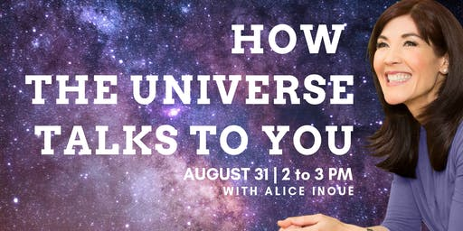 How the Universe Talks to You with Alice Inoue