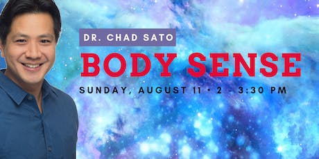 Body Sense with Dr. Chad Sato tickets