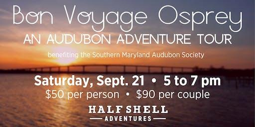Bon Voyage Osprey: An Audubon Adventure Tour & Fundraiser