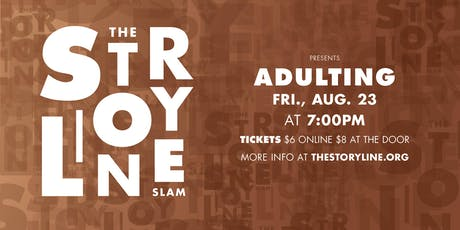 The Storyline SLAM: Adulting tickets