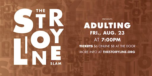 The Storyline SLAM: Adulting