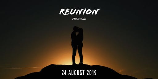 Reunion - Premiere