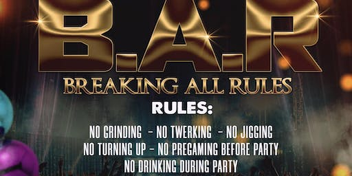 BAR: BREAKING ALL THE RULES
