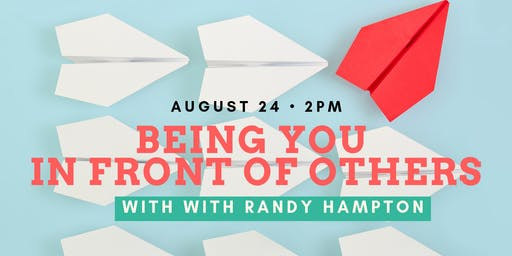 Being YOU in Front of Others with Randy Hampton
