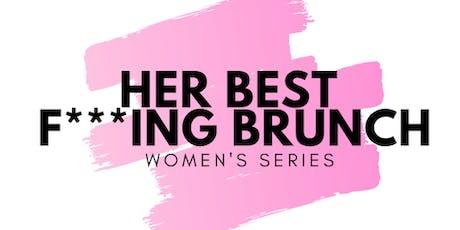 Her Best F***ing Brunch Women's Event tickets